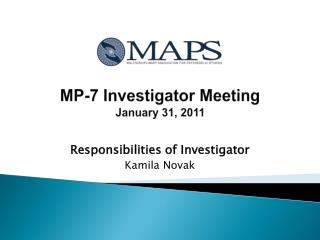 MP-7 Investigator Meeting January 31, 2011