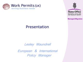 Presentation   Lesley Maundrell European  International Policy Manager