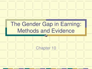 The Gender Gap in Earning: Methods and Evidence