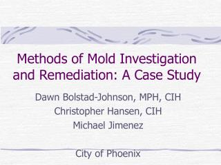 Methods of Mold Investigation and Remediation: A Case Study