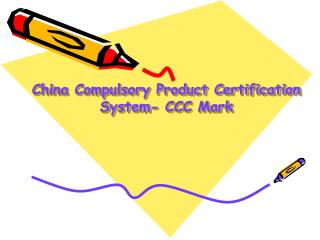 China Compulsory Product Certification System- CCC Mark