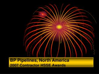 BP Pipelines, North America  2007 Contractor HSSE Awards