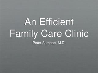 An Efficient Family Care Clinic