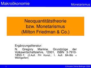 Neoquantit tstheorie bzw. Monetarismus  Milton Friedman  Co.