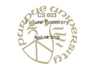 CS 603 Failure Recovery