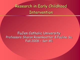 Research in Early Childhood Intervention