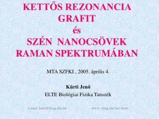 KETTOS REZONANCIA GRAFIT   s SZ N  NANOCS VEK  RAMAN SPEKTRUM BAN