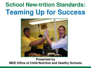 School New-trition Standards: Teaming Up for Success