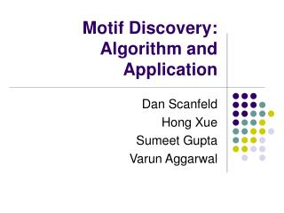 Motif Discovery: Algorithm and Application