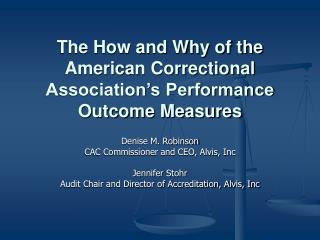 The How and Why of the American Correctional Association s Performance Outcome Measures