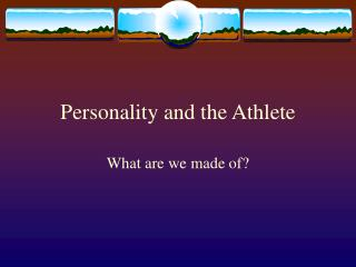 Personality and the Athlete