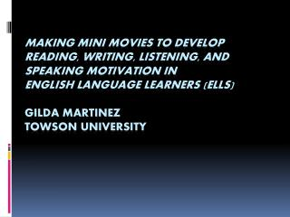 Making Mini Movies to Develop Reading, Writing, Listening, and Speaking Motivation in  English Language Learners ELLs  G