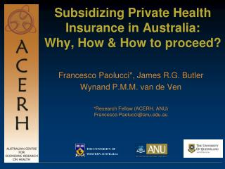 Subsidizing Private Health Insurance in Australia:  Why, How  How to proceed