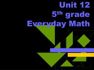 Unit 12  5th grade Everyday Math