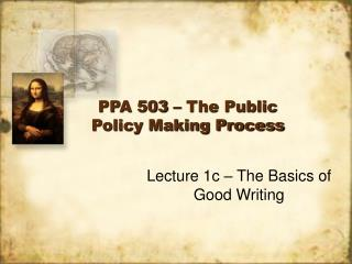 PPA 503   The Public Policy Making Process