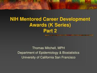 NIH Mentored Career Development Awards K Series  Part 2