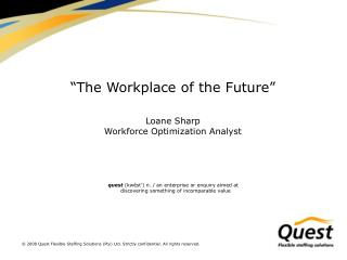 The Workplace of the Future   Loane Sharp Workforce Optimization Analyst