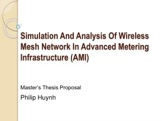 Simulation And Analysis Of Wireless Mesh Network In Advanced Metering Infrastructure AMI