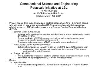 Computational Science and Engineering  Petascale Initiative at LBL PI: Alice Koniges An ASCR Funded ARRA Project Status: