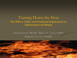 Turning Down the Heat The Effects of Diet and Nutritional Supplements on Inflammation and Repair