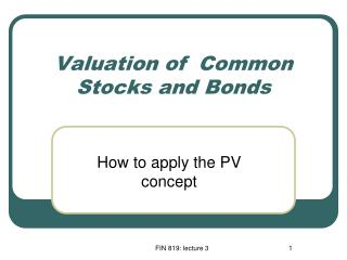 Valuation of  Common Stocks and Bonds