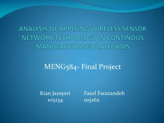 ANALYSIS OF APPLYING WIRELESS SENSOR NETWORK TECHNOLOGY IN CONTINOUS MANUFACTURING PLATFORMS