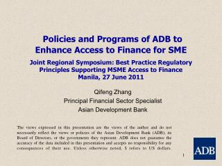 Policies and Programs of ADB to Enhance Access to Finance for SME  Joint Regional Symposium: Best Practice Regulatory Pr