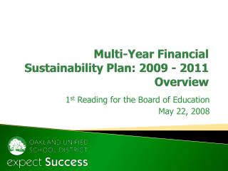 Multi-Year Financial  Sustainability Plan: 2009 - 2011  Overview