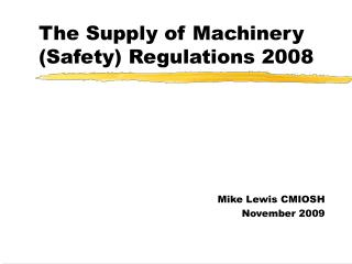 The Supply of Machinery Safety Regulations 2008