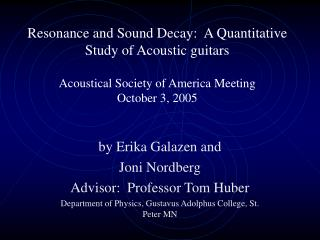 Resonance and Sound Decay:  A Quantitative Study of Acoustic guitars  Acoustical Society of America Meeting October 3, 2