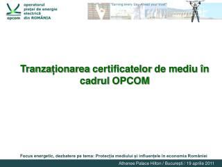 Tranzaionarea certificatelor de mediu  n cadrul OPCOM