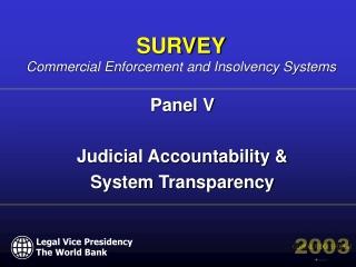 Panel V  Judicial Accountability  System Transparency
