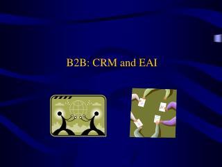 B2B: CRM and EAI