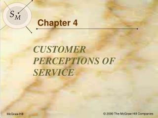 Objectives for Chapter 4: Customer Perceptions of Service