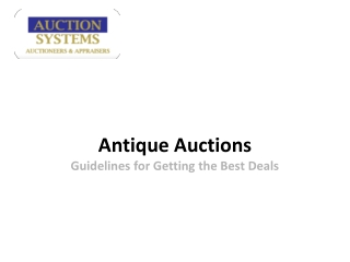 Antique Auctions: Guidelines for Getting the Best Deals