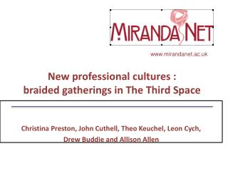 New professional cultures : braided gatherings in The Third Space