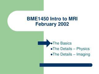 BME1450 Intro to MRI February 2002