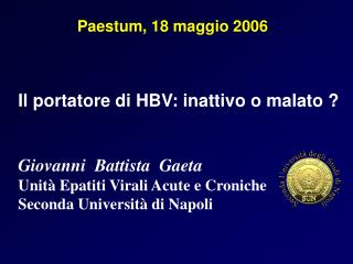 Giovanni  Battista  Gaeta Unit  Epatiti Virali Acute e Croniche Seconda Universit  di Napoli