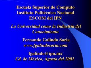 Escuela Superior de Computo Instituto Polit cnico Nacional ESCOM del IPN   La Universidad como la Industria del Conocimi