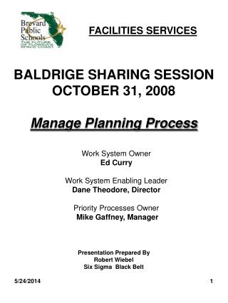 BALDRIGE SHARING SESSION OCTOBER 31, 2008  Manage Planning Process
