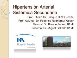 Hipertensi n Arterial Sist mica Secundaria