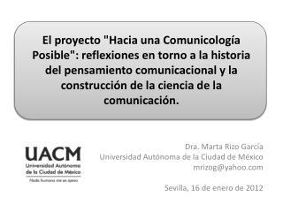 El proyecto Hacia una Comunicolog a Posible: reflexiones en torno a la historia del pensamiento comunicacional y la cons