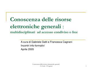 Conoscenza delle risorse elettroniche generali :  multidisciplinari  ad accesso condiviso o free