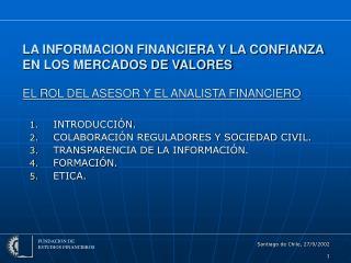 LA INFORMACION FINANCIERA Y LA CONFIANZA EN LOS MERCADOS DE VALORES  EL ROL DEL ASESOR Y EL ANALISTA FINANCIERO