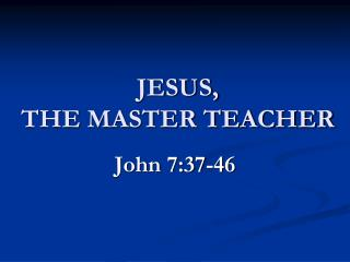 JESUS,  THE MASTER TEACHER