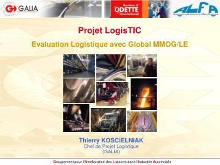 Projet LogisTIC  Evaluation Logistique avec Global MMOG