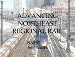 ADVANCING NORTHEAST REGIONAL RAIL  NASTO2011 June 7, 2011