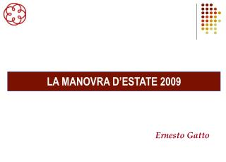 LA MANOVRA D ESTATE 2009
