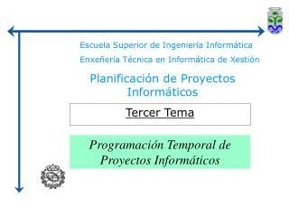 Escuela Superior de Ingenier a Inform tica Enxe er a T cnica en Inform tica de Xesti n