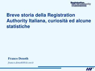 Breve storia della Registration Authority Italiana, curiosit  ed alcune statistiche